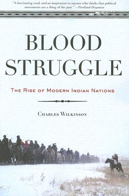 Blood Struggle By Wilkinson, Charles F.