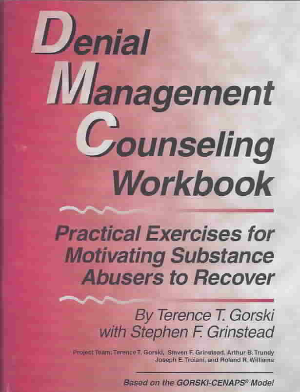 Denial Management Counseling Workbook By Gorski, Terence T./ Grinstead, Stephen F.